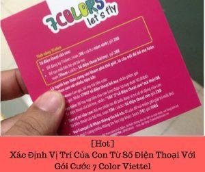 [Hot] Xác Định Vị Trí Của Con Từ Số Điện Thoại Với Gói Cước 7 Color Viettel