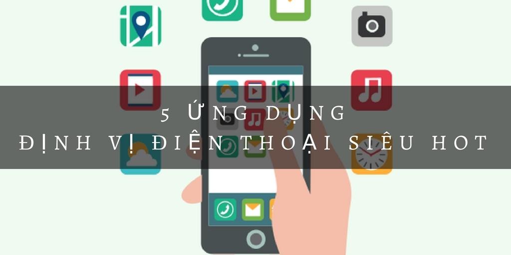 Top ứng dụng định vị điện thoại tốt nhất cho Android, IOS